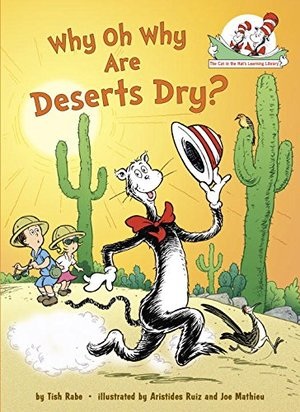 Cat in the Hat's Learning Library: Why Oh Why Are Deserts Dry?, The