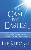 Case for Easter: A Journalist Investigates the Evidence for the Resurrection, The