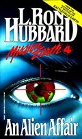 Alien Affair (Mission Earth, Vol 4), An