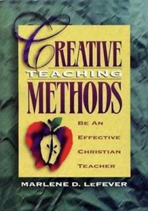 Creative Teaching Methods: Be An Effective Christian Teacher