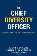 Chief Diversity Officer: Strategy Structure, and Change Management, The