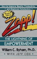 Zapp! The Lightning of Empowerment: How to Improve Quality, Productivity, and Employee Satisfaction