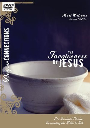 Deeper Connections:  Forgiveness of Jesus: Six In-Depth Studies Connecting the Bible to Life, The