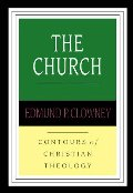 Church (Contours of Christian Theology), The