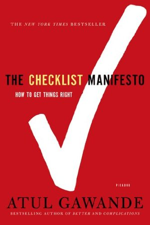 Checklist Manifesto: How to Get Things Right, The
