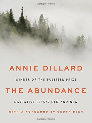 Abundance: Narrative Essays Old and New, The