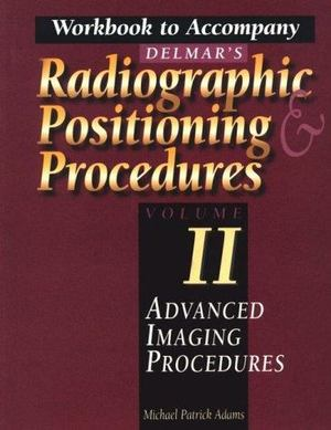 Delmar Radiographic Positioning and Procedures
