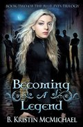 Becoming a Legend (The Blue Eyes Trilogy) (Volume 2)