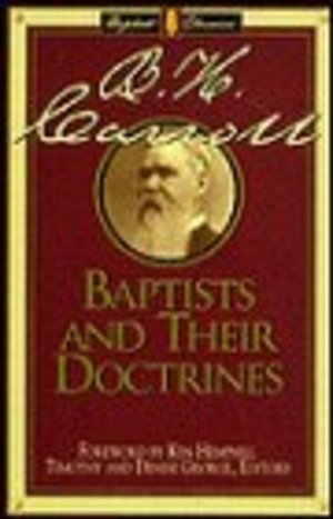 Baptists and Their Doctrines (Library of Baptist Classics)