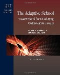 Adaptive School: A Sourcebook for Developing Collaborative Groups, The
