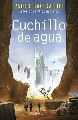 Cuchillo de agua / The Water Knife (Spanish Edition)