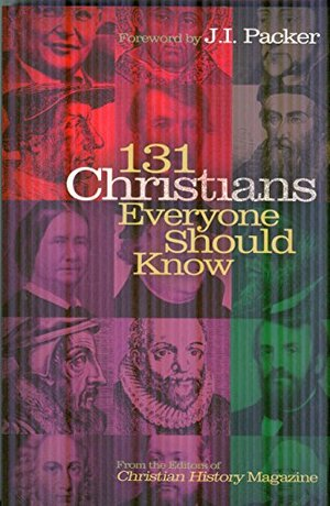 131 Christians Everyone Should Know (Holman Reference)