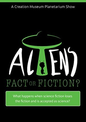 Aliens Fact or Fiction
