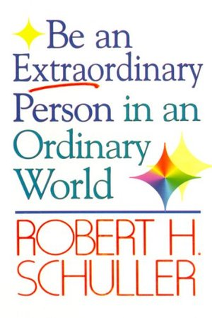 Be an Extraordinary Person in an Ordinary World