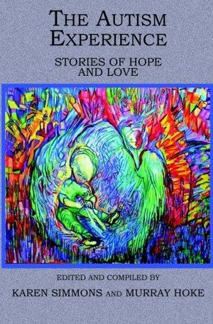 Autism Experience: Stories of Hope and Love, The