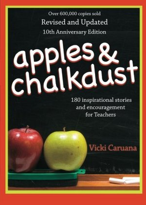 Apples & Chalkdust: Inspirational Stories and Encouragement for Teache