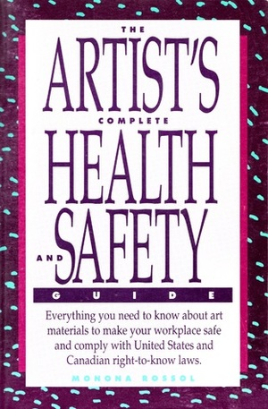 Artist's Complete Health and Safety Guide, The