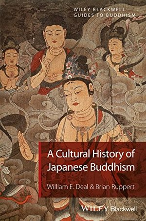 Cultural History of Japanese Buddhism (Wiley-Blackwell Guides to Buddhism), A