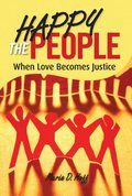 Happy the People: When Love Becomes Justice