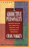Addictive Personality: Understanding the Addictive Process and Compulsive Behavior, The