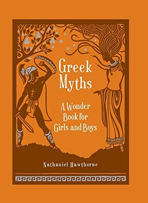 Greek Myths: A Wonder Book for Girl & Boys (Barnes & Noble Children's Leatherbound Classics)