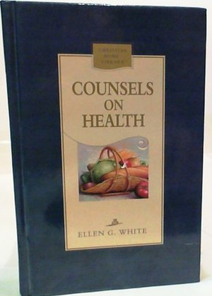 Counsels on Health and Instruction to Medical Missionary Workers