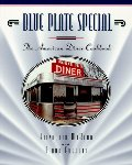 Blue Plate Special: The American Diner Cookbook