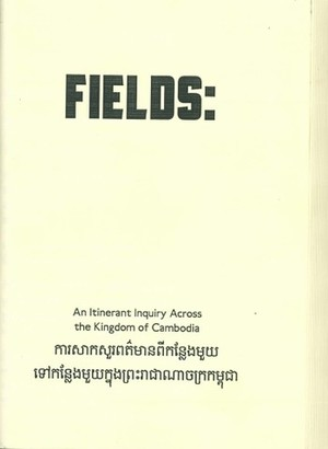 FIELDS: An Itinerant Inquiry Across the Kingdom of Cambodia