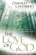 Love Of God: An Intimate Look at the Father-Heart of God, The