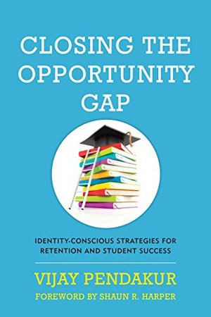 Closing the Opportunity Gap: Identity-Conscious Strategies for Retention and Student Success