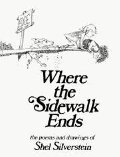 Where The Sidewalk Ends - The Poems And Drawings Of Shel Silverstein