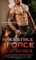 Irresistible Force (A K-9 Rescue Novel)