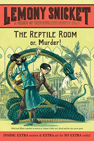 Reptile Room: Or, Murder! (A Series of Unfortunate Events, Book 2), The