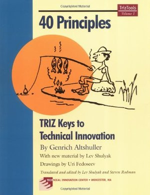 40 Principles: TRIZ Keys to Technical Innovation (Triztools, V. 1)