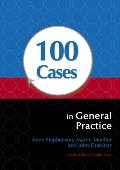 100 Cases in General Practice (100 Cases Series)