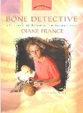 Bone Detective: The Story of Forensic Anthropologist Diane France (Women's Adventures in Science (Joseph Henry Press))