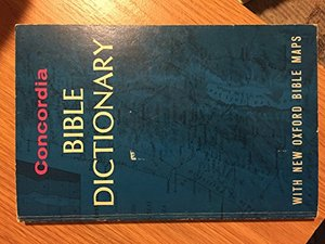 Concordia Bible Dictionary, The