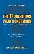 11 Questions Every Donor Asks and the Answers All Donors Crave: How You Can Inspire Someone to Give Generously, The