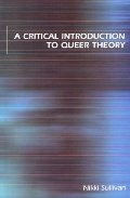 Critical Introduction to Queer Theory, A