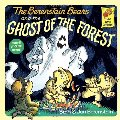 Berenstain Bears and the Ghost of the Forest, The