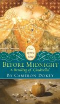 "Before Midnight: A Retelling of ""Cinderella"" (Once Upon a Time)"
