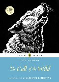 Call of the Wild (Puffin Classics), The
