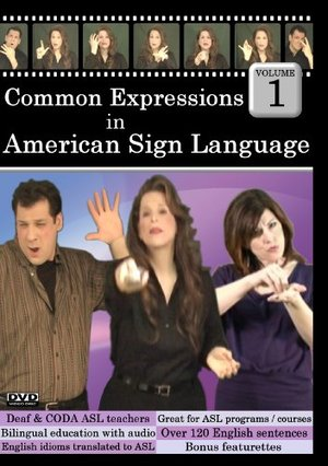 Common Expressions in American Sign Language, Vol. 1