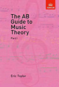 AB Guide to Music Theory: Part 1, The