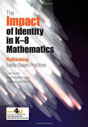 Impact of Identity in K-8 Mathematics: Rethinking Equity-Based Practices, The