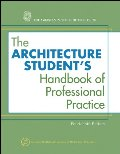 Architecture Student's Handbook of Professional Practice, The