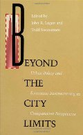 Beyond City Limits: Urban Policy and Economic Reconstructuring in Comparative Perspective (Conflicts In Urban & Regional Development)