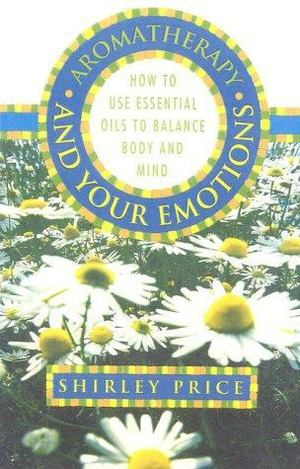 Aromatherapy and Your Emotions