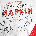Back of the Napkin (Expanded Edition): Solving Problems and Selling Ideas with Pictures, The