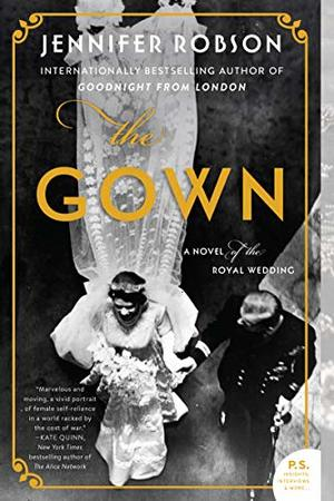 Gown: A Novel of the Royal Wedding, The